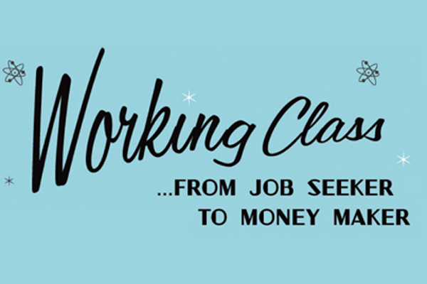 WORKING CLASS – FROM JOB SEEKER TO MONEY MAKER by Marjorie Kavanagh